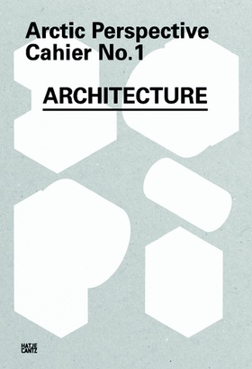 Arctic Architecture: API Cahier No.1 (cover)