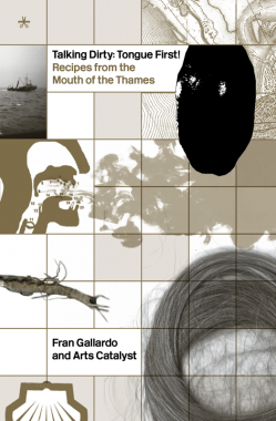 Talking Dirty: Tongue First! Recipes from the Mouth of the Thames (cover), 2016